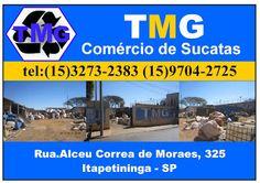 TMG   SUCATAS  Comércio de Sucatas  Rua.Alceu Correa de Moraes, 325  Itapetininga - SP  tel:(15)32