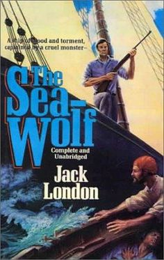 The Sea-Wolf- SUCH a good book!
