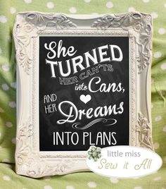 CUSTOM listing for Christina - She Turned Her Cants Into Cans Chalkboard Sign via Etsy