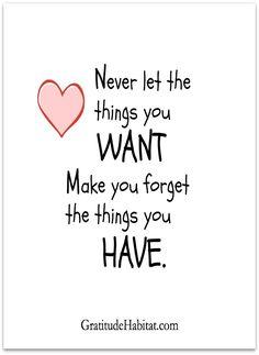 Remember to be thankful.  Visit us at: www.GratitudeHabitat.com