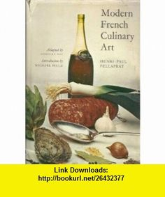 Modern French Culinary Art (9781199239280) Avenelle Day, Henri-Paul Pellaprat, Rene Kramer, David White, Michael Field , ISBN-10: 1199239283  , ISBN-13: 978-1199239280 , ASIN: B0007E9R2G , tutorials , pdf , ebook , torrent , downloads , rapidshare , filesonic , hotfile , megaupload , fileserve