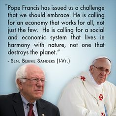 Senator Bernie Sanders and Pope Francis share many opinions and hopes for the future.