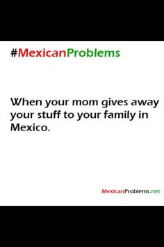 Still do! :) Funny Inspirational Quotes, Funny Quotes, Hispanic Girl Problems, Mexican Jokes, Hispanic Girls, Mexican Problems, Spanish Humor, Mexican American, Mexicans