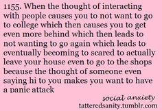 Social anxiety probably played a bit of a role in my decision to drop out of college, but there were other factors that far outweighed that. But I can relate to this for sure.