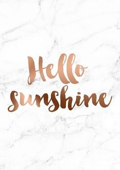 Home :: Inspirational Wall Signs  :: Motivational Wall Signs :: Copper Foil Poster Print Wall Art Hello Sunshine Marble