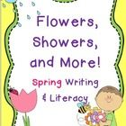 Flowers, Showers, and More! Spring writing & literacy pack!!