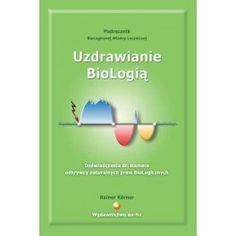 Uzdrawianie Biologią - Podręcznik Biologicznej Wiedzy Leczniczej - Doświadczenia dr. Hamera