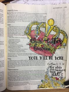 Matthew 6: 9-10 The Lord's Prayer. Our Father in heaven. Your will be done. Matthew 6:21. For where your treasure is, there your heart will be also. Bible journaling by Julie Williams