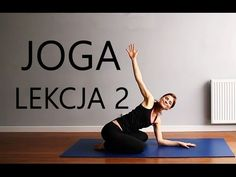 (5) Joga dla Początkujących w Domu - Lekcja 2 - YouTube Healthy Style, Running Motivation, Jogging, Pilates, Life Is Good, Stress, Health Fitness, Cardio, Sporty