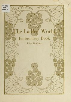"""The Ladies' World Embroidery Book"" By Mrs Helen Dayne Purdy (1915) Published By The Ladies' World"