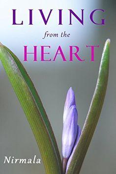 Living from the Heart, http://www.amazon.co.uk/dp/B005VRBJY8/ref=cm_sw_r_pi_awdl_NQ6Kub1X6B4XX