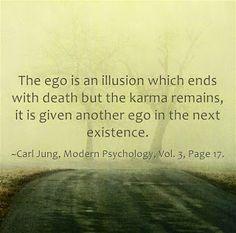 Karma, ego.