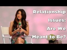 Relationship Issues: Are You And Your Partner Meant To Be? - Marie Forleo
