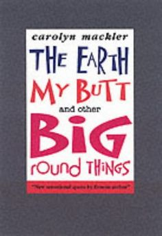 Carolyn Mackler - The Earth, My Butt and Other Big Round Things Middle School Books, Middle School English, Somerset College, College Library, English Reading, Reading Challenge, Book Recommendations, Girl Stuff, Book Worms