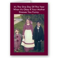 Vintage Photo Halloween Cards -  It's The One Day Of The Year When It's Okay If Your Mother Dresses You Funny.