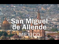 Fin de Semana en San Miguel de Allende, Guanajuato