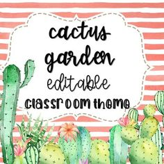 Cactus classroom theme. SOOOOO pretty! Love the cactus garden! Seriously contemplating switching to this for the upcoming school year!