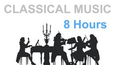 Classical music: Best Classical Music - 8 HOURS of Relaxing Classical Music