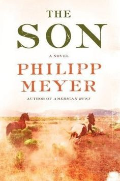 """Philipp Meyer's 'The Son,' reviewed by Ron Charles - The Washington Post - With its vast scope — stretching from pre-Civil War cowboys to post-9/11 immigrants — """"The Son"""" makes a viable claim to be a Great American Novel of the sort John Dos Passos and Frank Norris once produced. Here is the tale of the United States written in blood across the Texas plains, a 200-year cycle of theft and murder that shreds any golden myths of civilized development. ~ 4.6 stars, riveting"""