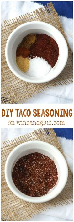 DIY Taco Seasoning   www.wineandglue.com   About as simple as it gets, but is such a great start to so many different meals!