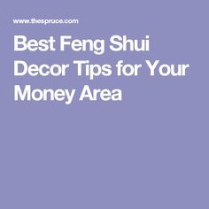Best Feng Shui Decor Tips for Your Money Area