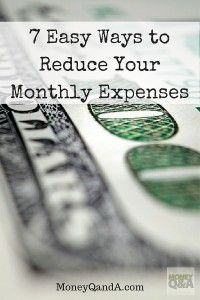The Top 7 Easy Fixes to Reduce Your Monthly Expenses