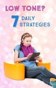 Low Tone? 7 Daily Strategies - how to improve muscle tone in kids with special needs.