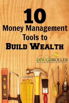 Check out these 10 tools that help you manage your money and build wealth!