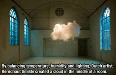 Artist suspends a real cloud in the middle of a room…