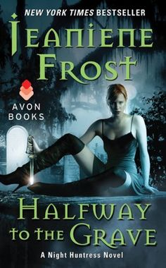 Halfway to the Grave (Night Huntress) by Jeaniene Frost  ~~  Paranormal Romance by NYT Bestselling Author on Sale for $1.99!!  (05/29)