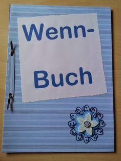Willkommen in meiner kleinen Bastelwelt: Ein Wenn-Buch zum Geburtstag: