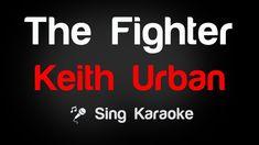 Keith Urban - The Fighter Karaoke Lyrics