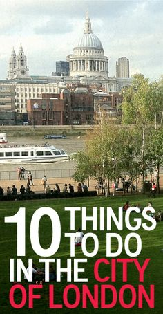 10 Tourist Things To Do in the City of London. I WILL GO BACK!!