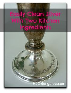Easily and Naturally Clean Silver