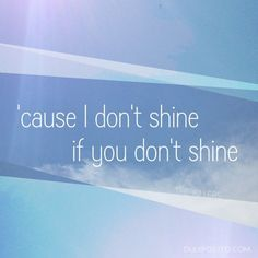 I don't shine if you don't shine The Killers - Read My Mind