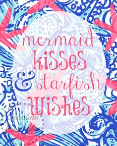 Mermaid Kisses and Starfish Wishes - Lilly Pulitzer inspired Print Summer Quotes, Beach Quotes, Beach Sayings, Cool Words, Wise Words, Mermaid Quotes, Mermaid Kisses, Cute Quotes, Daily Quotes