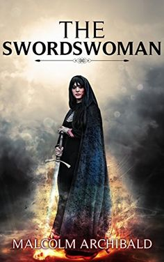 The Swordswoman by [Archibald, Malcolm]