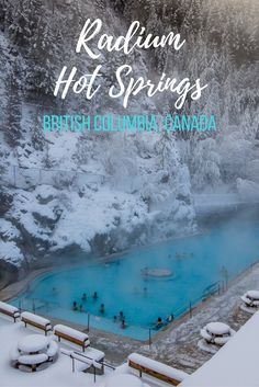 Winter wellness: The perfect girls' getaway in Invermere, British Columbia The Radium Hot Springs near Invermere, B. Vancouver, Places To Travel, Travel Destinations, Places To Go, British Columbia, Pvt Canada, Voyage Canada, Montreal, La Rive