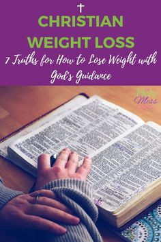 Christian Weight Loss: 7 truths for how to lose weight with God's guidance #weightloss #diet #fitness #Christian #faith