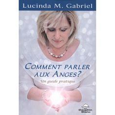 Vos Anges et vos Guides veulent communiquer avec vous. Ils veulent vous assister sur votre chemin pour que vous soyez heureux et en santé, que vous viviez dans l'abondance et que vous réalisiez vos rêves les plus chers.