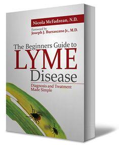 The Beginner's Guide to Lyme Disease - Nicola McFadzean & Joseph Burrascano
