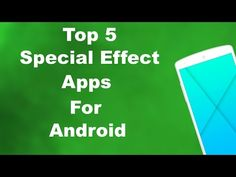 Top 5 Special Effect Apps For Android Phone That Must Have  [Bangla}