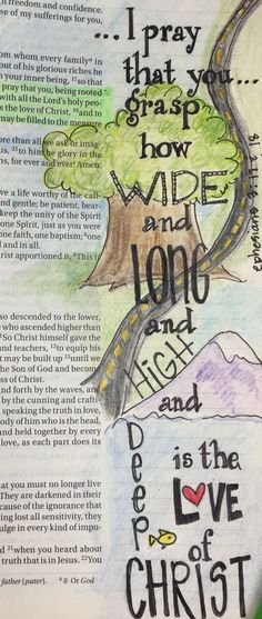 Ephesians I pray that you grasp how wide, and long, and high, and deep is the love of Christ. Bible journaling by Julie Williams My Bible, Bible Art, Bible Scriptures, Bible Quotes, Faith Bible, Quotes Quotes, Bible Study Journal, Scripture Study, Scripture Journal