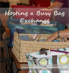 Full Hands, Full Hearts: Busy Bags - Hosting an Exchange