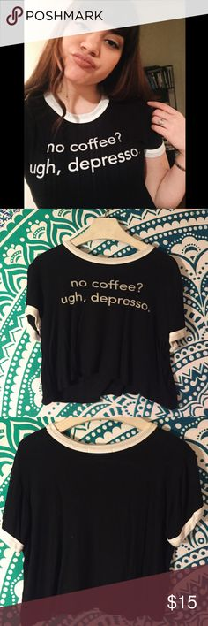 no coffee? ugh, depresso... Cute ribbed crop top! Washed and worn once. Super soft material (95% rayon - 5% spandex)! Size small/medium. Tops Crop Tops