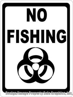 No Fishing with Bio-hazard Symbol Sign