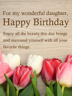 For my wonderful daughter happy birthday cards cards pinterest pretty tulip happy birthday wish card for daughter bookmarktalkfo Image collections