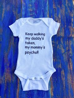 Daddy's Taken, Mommy's Psycho Onesie. by ChristlesCreations on Etsy