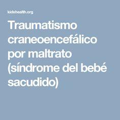 Traumatismo craneoencefálico por maltrato (síndrome del bebé sacudido)