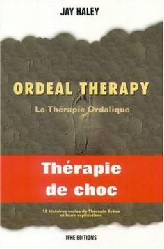 Amazon.fr - Ordeal therapy - La thérapie ordalique - Jay Haley - Livres
